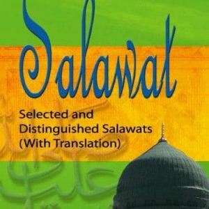 A Book of Salawat: Selected and Distinguished Salawats