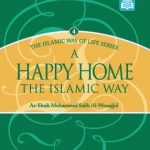 A Happy Home: The Islamic Way of Life Series 4 1