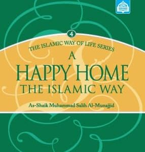 A Happy Home: The Islamic Way of Life Series 4