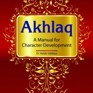 Akhlaq: A Manual For Character Development