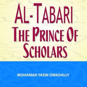 Al-Tabari The Prince of Scholars: The Mujtahid Imam