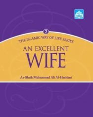 An Excellent Wife: The Islamic Way of Life Series 2