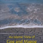 An Islamic View of Gog and Magog in the Modern World 1
