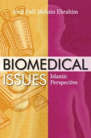 Biomedical Issues ( Islamic Perspective )