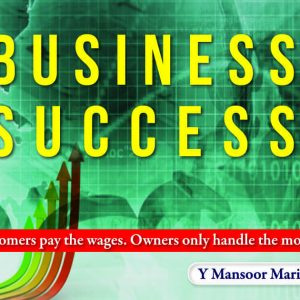 Business Success: Customers pay the wages. Owners only handle the money. / Excellent