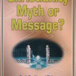 Christianity Myth or Message? 1