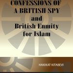 Confessions of A British Spy and British Enmity for Islam 1