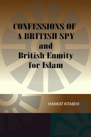 Confessions of A British Spy and British Enmity for Islam