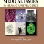 Contemporary Medical Issues: In Islamic Jurisprudence 1