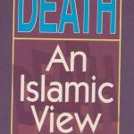 Death : An Islamic View 1