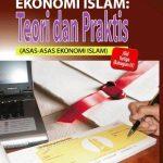 Ekonomi Islam: Teori dan Praktis ( Asas-Asas Ekonomi Islam) : Edisi Semakan Semula – Jilid 1(Bahagian 1 & 2) 1