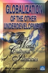 Globalization of The Other Underdevelopment: Third World Cultural Identities