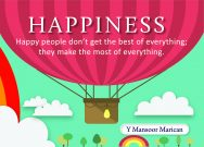 Happiness: Happy People don't Get The Best of Everything; They Make The Most of Everything