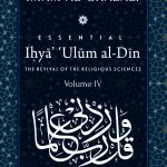 ESSENTIAL IHYA 'ULUM AL-DIN (THE REVIVAL OF THE RELIGIOUS SCIENCES) Volume IV 1