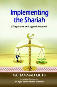 Implementing The Shariah (Suspicions & Apprehensions)
