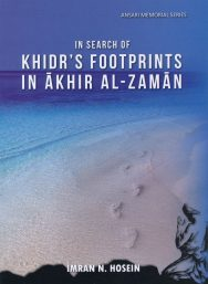 In Search of Khidr's Footprints In Akhir Al-Zaman