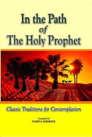 In The Path of The Holy Prophet: Classic Traditions for Contemplation