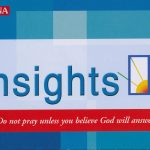 Insights: Do Not Pray Unless You Belive God Will Answer 1