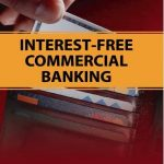 Interest Free of Commercial BANKING (Revised Edition) 1