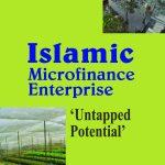 Islamic Microfinance Enterprise: Untapped Potential 1