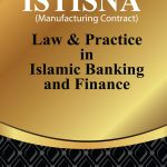 Istisna (Manufacturing Contract) In Islamic BANKING & Finance: LAW & Practice 1