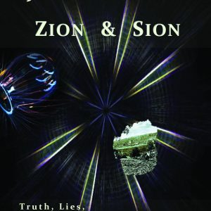 Jerusales Zion & Sion: Truth, Lies, Occult Background, Historicity