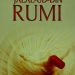 THE LIFE AND WORK OF JALAL-UD-DIN RUMI 1