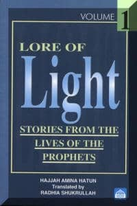 Lore of Light: Vol: 1: Stories From The Lives of The Prophets