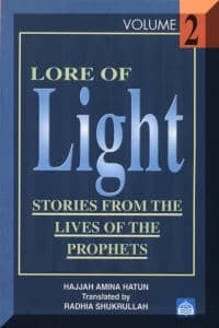 Lore of Light: Vol: 2: Stories From The Lives of The Prophets