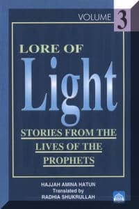 Lore of Light: Vol: 3: Stories From The Lives of The Prophets