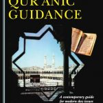 Modern Day Qur'anic Guidance A Contemporary Guide For Modern Day Issues By Ehsanul Karim 1