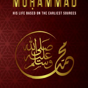 Muhammad: His Life Based on The Earlist Sources