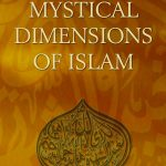 MYSTICAL DIMENSIONS OF ISLAM 1