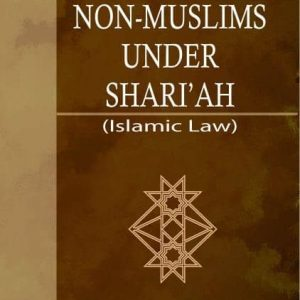 Non Muslims Under Shariah: ( Islamic LAW )