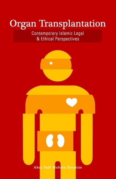 Organ Transplantation: Contemporary Islamic Legal & Ethical Perspectives 1