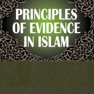 Principles of Evidence In Islam