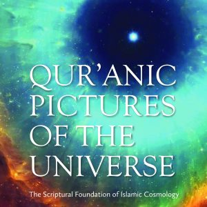 QUR'ANIC PICTURES OF THE UNIVERSE