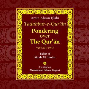 TADDABUR-e-QUR'AN - PONDERING OVER THE QUR'AN: Vol. II, Surah Ali 'Imran