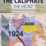 The Caliphate The Hejaz & Saudi-Wahhabi Nation State 1