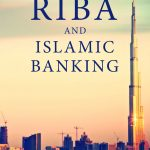 THE CONCEPT OF RIBA AND ISLAMIC BANKING 1