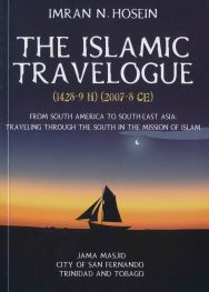The Islamic Travelogue: (1428-9H) (2007-8CE) From South America To South-East Asia: Travelling Through The South In The Mission of Islam