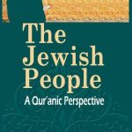 The Jewish People: A Qur'anic Perspectice 1