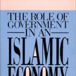 The Role of Government In An Islamic Economy 1