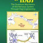 The Secret of Hajj: The Quantum Mechanics of The Nervous System Through Hajj Engineering (Art Paper & 4 colour printing) 1