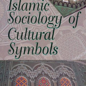 Towards Islamic Sociology of Cultural Symbols