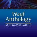 Waqf Anthology: A Collection of Articles and Papers 1