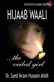 Hijaab Waali: The Veiled Girl - An English Ismalic Novel