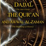 Dajjal the Quran and Awwal Al Zaman